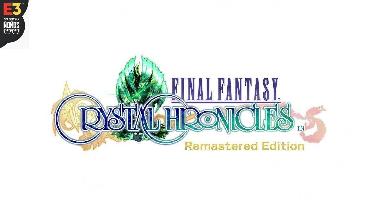 #E32019 Square Enix muestra Final Fantasy Crystal Chronicles Remastered
