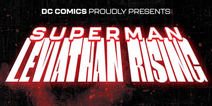 Superman: Leviathan Rising Special Preview