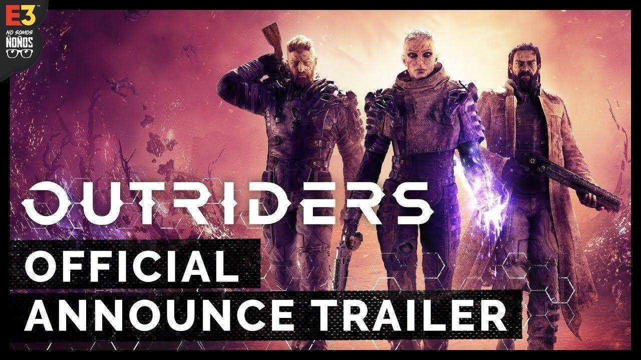 #E32019 People Can Fly y Square Enix presentan Outriders