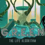 G.R.E.E.N. The life Algorithm