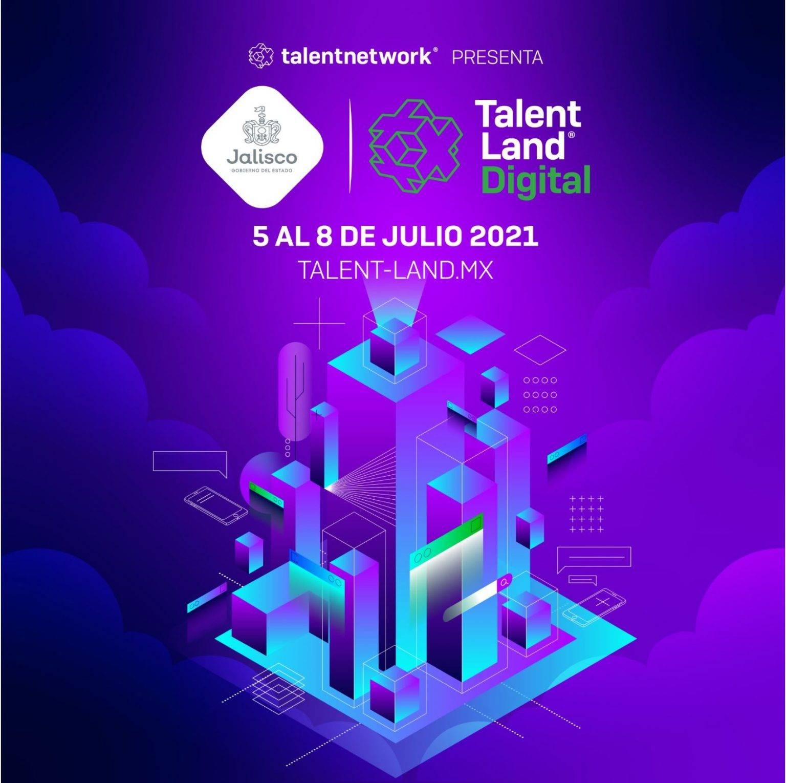 Jalisco Talent Land 2021: Conoce los detalles de la primera edición 100% digital 3